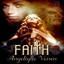 Faith Audiobook by Angelique Voisen Narrated by P. J. Morgan