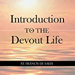 Introduction to the Devout Life | St. Francis De Sales