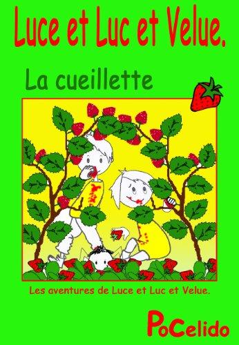 Couverture du livre Luce et Luc et Velue : la cueillette. (Les aventures de Luce et Luc et Velue. t. 6)
