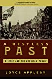 A Restless Past: History and the American Public (074254253X) by Appleby, Joyce