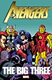 img - for Avengers: The Big Three (Avengers (Marvel Unnumbered)) book / textbook / text book