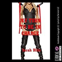 My Turn to Be in Charge: A First Anal Sex Erotica Story (       UNABRIDGED) by Sarah Blitz Narrated by Vivian Lee Fox