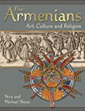 The Armenians: Art, Culture and Religion (1904832377) by Stone, Nira