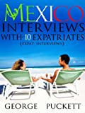 img - for Mexico- Interviews With 10 Expatriates (Expat Interviews) book / textbook / text book