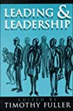 Leading and Leadership (ETHICS OF EVERYDAY L) (0268013276) by Fuller, Timothy