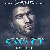 Savage: The Awakening of Lizzie Danton | [L.A. Fiore]