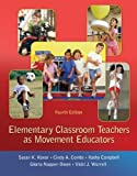 img - for Elementary Classroom Teachers as Movement Educators by Susan Kovar (2011-09-26) book / textbook / text book