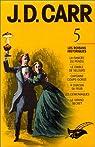 J. D. Carr : Int�grale 5, Les romans historiques par Carr