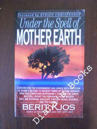 Under the Spell of Mother Earth, Berit Kjos