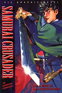 Samurai Crusader: Kumomaru Chronicles by Hiroi Oji and Ryoichi Ikegami