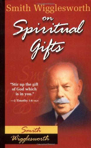 Smith Wigglesworth On Spiritual Gifts (0)