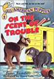On the Scent of Trouble (All-American Puppies) (006440885X) by Saunders, Susan
