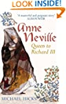 Anne Neville: Queen to Richard III: Q...