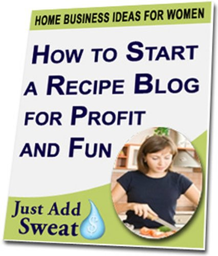 How to Start a Recipe or Cooking Blog for Fun & Profit