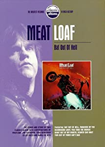 Classic Albums - Meat Loaf: Bat out of Hell