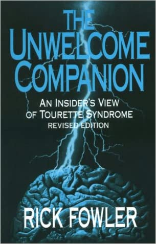 The Unwelcome Companion: An Insider's View of Tourette Syndrome