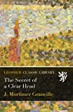 img - for The Secret of a Clear Head book / textbook / text book