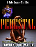 PEDESTAL (JAKE SCARNE THRILLERS Book 5)