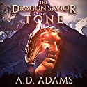 The Dragon Savior of Tone: World of Tone, Book 2 (       UNABRIDGED) by A. D. Adams Narrated by Andrew Tell