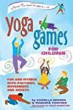 Yoga Games for Children: Fun and Fitness with Postures, Movements and Breath (SmartFun Activity Books)
