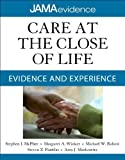 img - for Care at the Close of Life: Evidence and Experience (Jama & Archives Journals) 1st Edition by McPhee, Stephen J., Winker, Margaret A., Rabow, Michael W., (2010) Paperback book / textbook / text book