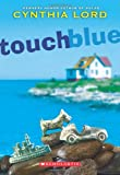 Touch Blue (0545035325) by Lord, Cynthia