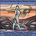 The Year's Top-Ten Tales of Science Fiction 5 (       UNABRIDGED) by Andy Duncan, Gwyneth Jones, Paul McAuley, Linda Nagata, Hannu Rajaniemi, Robert Reed, Bud Sparhawk Narrated by Tom Dheere, Nancy Linari, Dara Rosenberg