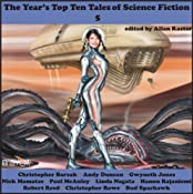 The Year's Top-Ten Tales of Science Fiction 5 | Andy Duncan, Gwyneth Jones, Paul McAuley, Linda Nagata, Hannu Rajaniemi, Robert Reed, Bud Sparhawk