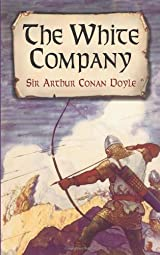 The White Company (Dover Books on Literature & Drama)