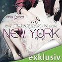 Die Prinzessin von New York Hörbuch von Jane Christo Gesprochen von: Eni Winter