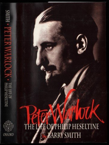 Peter Warlock: Life of Philip Heseltine