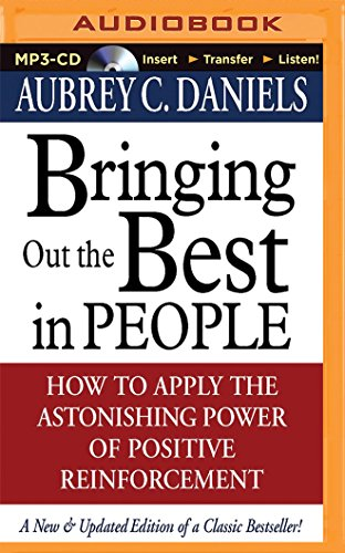 Download Bringing Out the Best in People: How to Apply the Astonishing Power of Positive Reinforcement