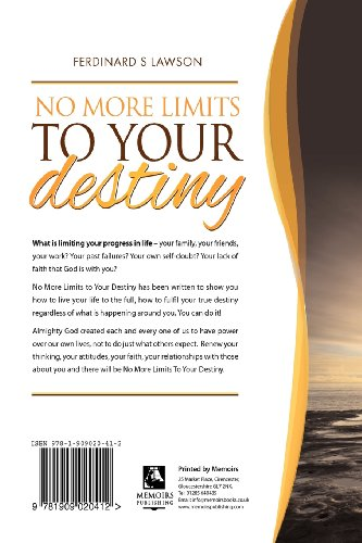 No More Limits to Your Destiny: How to live your life to the full and how to fulfil your true destiny