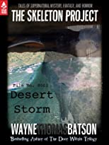 The Skeleton Project 3: Desert Storm