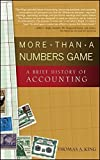 img - for More Than a Numbers Game: A Brief History of Accounting by King, Thomas A. 1st edition (2006) Hardcover book / textbook / text book