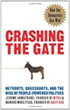 Crashing the Gate: Netroots, Grassroots, and the Rise of People-Powered Politics (193339241X) by Jerome Armstrong