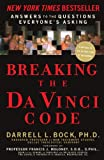 Breaking the Da Vinci Code: Answers to the Questions Everyone's Asking (0785280146) by Bock Ph.D., Darrell L.