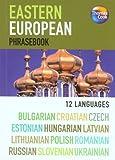 Eastern European 12 Language Phrasebook (Bulgarian, Croatian, Czech, Estonian, Hungarian, Latvian, Lithuanian, Polish, Romanian, Russian, Slovenian and Ukrainian)(Phrasebooks S.)