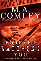 Forever Watching You: A DI Miranda Carr thriller