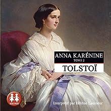 Anna Karénine 2 | Livre audio Auteur(s) : Léon Tolstoï Narrateur(s) : Hélène Lausseur