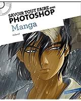 Savoir tout faire avec Photoshop - Manga