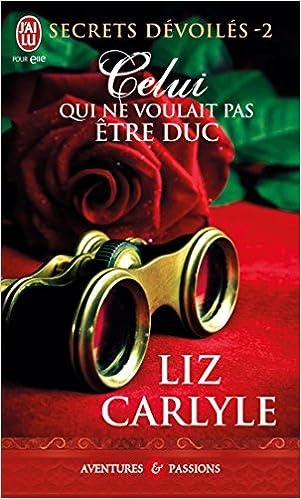 Secrets dévoilés - Tome 2 : Celui qui ne voulait pas être duc de Liz Carlyle 512FnIwWhXL._SX299_BO1,204,203,200_