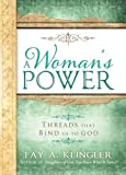 img - for A Woman's Power: Threads That Bind Us to God by Fay A. Klingler (2012-03-13) book / textbook / text book