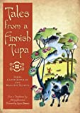 img - for Tales from a Finnish Tupa by James Cloyd Bowman (2009-10-02) book / textbook / text book