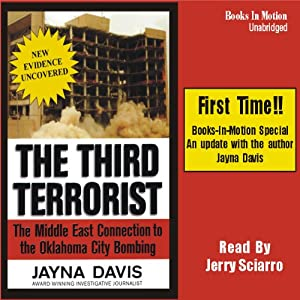 The Third Terrorist: The Middle East Connection to the Oklahoma City Bombing | [Jayna Davis]