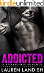 Addicted: A Bad Boy Stepbrother Romance
