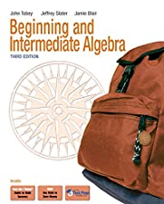 Beginning and Intermediate Algebra by John Jr Tobey Jr.