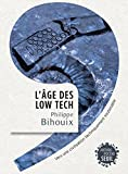 L'âge des low tech : vers une civilisation techniquement soutenable