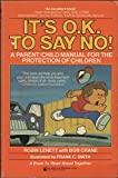 img - for It's O.K. to Say No!: A Parent/Child Manual for the Protection of Children (A Book To Read Aloud Together) book / textbook / text book