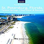 St. Petersburg, Florida, Tarpon Springs, Clearwater, and Beyond | Chelle Koster Walton